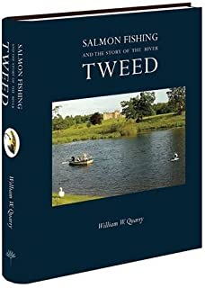 Salmon Fishing and the Story of the River Tweed by William QUARRY (2015-10-12)