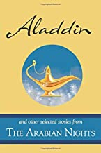 Aladdin and other selected stories from The Arabian Nights