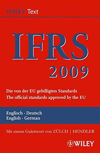 International Financial Reporting Standards (IFRS) 2009: Deutsch-Englische Textausgabe der von der EU gebilligten Standards. English & German edition ... Textausgabe /English & German Edition)