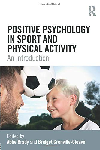 Compare Textbook Prices for Positive Psychology in Sport and Physical Activity 1 Edition ISBN 9781138235601 by Brady, Abbe,Grenville-Cleave, Bridget