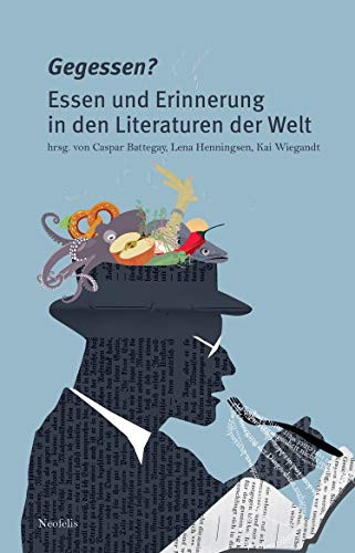 Gegessen?: Essen und Erinnerung in den Literaturen der Welt