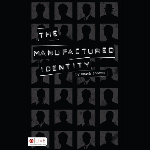 The Manufactured Identity audiobook cover art