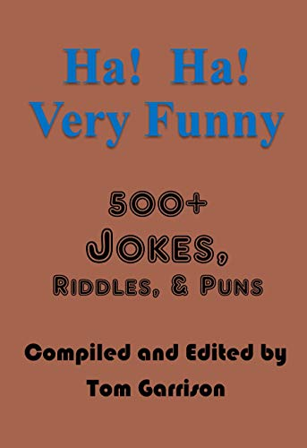 Ha! Ha! Very Funny: 500+ Jokes, Riddles, and Puns (English Edition ...