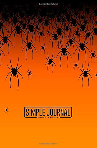 Simple journal - Everyday is your day: Halloween theme many black spiders on an orange background notebook, Daily Journal, Composition Book Journal, ... sheets). Dot-grid layout with cream paper.