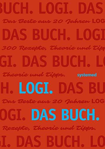 LOGI. Das Buch: Das Beste aus 20 Jahren LOGI. 300 Rezepte, Theorie und Tipps