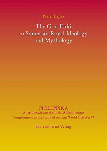 The God Enki in Sumerian Royal Ideology and Mythology (Philippika)