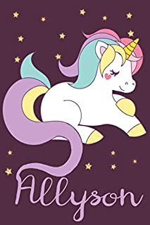 Allyson: A cute, fun, feminine, personalized customized Unicorn lined notebook for little girls, women named Allyson ages ...