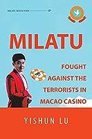 Milatu Fought Against the Terrorists in Macao Casino