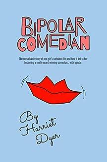 Harriet Dyer - Bipolar Comedian