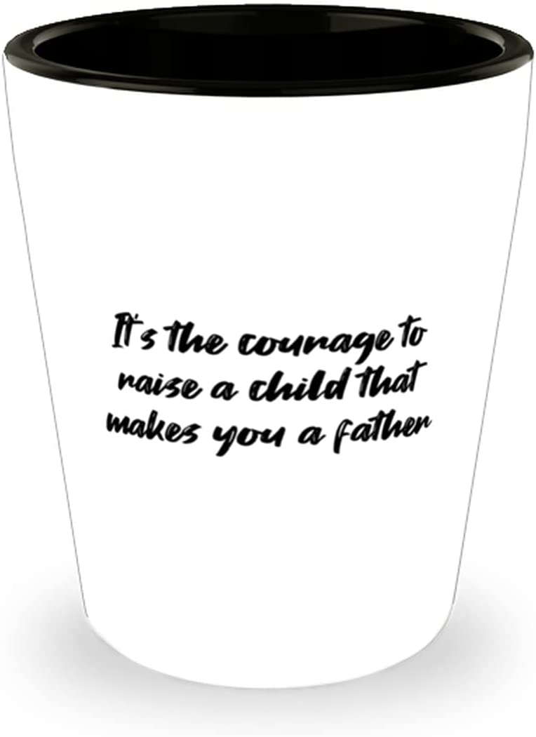 Fathers Day Shot Glass Son High Free Shipping New quality new To Dad The Courage Ch Its Raise A