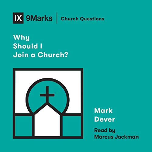 Why Should I Join a Church? audiobook cover art