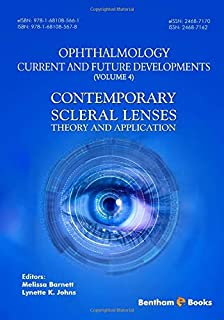 Ophthalmology: Current and Future Developments (Volume 4): Contemporary Scleral Lenses: Theory and Applications