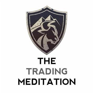 The Trading Meditation