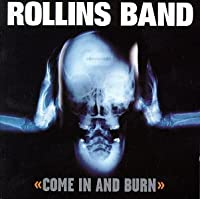 Come in & Burn by Rollins Band