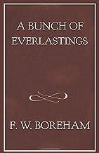 A Bunch of Everlastings (The F. W. Boreham Reprint Series)