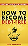 How To Become Debt-Free: A minimalist guide of how to pay down debt. Use proven knowledge and new technologies to pay...