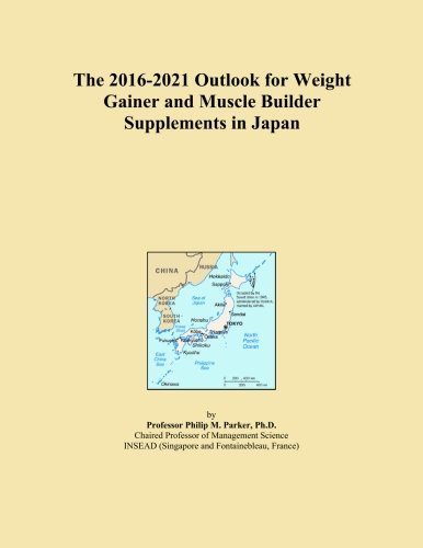 The 2016-2021 Outlook for Weight Gainer and Muscle Builder Supplements in Japan