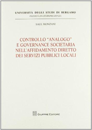 Controllo «analogo» e governance societario nell'affidamento diretto dei servizi pubblici locali (Univ....