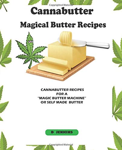 Cannabutter Recipes For A Magic Butter Machine Or Self Made