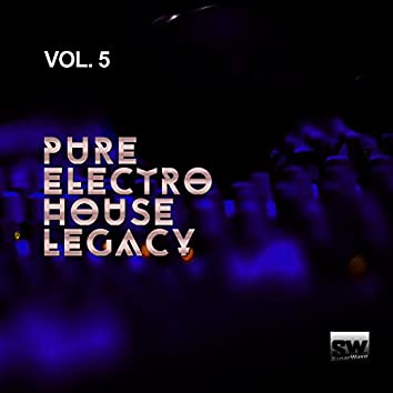 Pure Electro House Legacy, Vol. 5