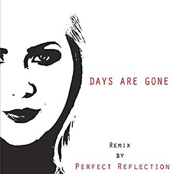 Days Are Gone (Perfect Reflection Remix)