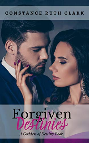 Forgiven Destinies (Goddess of Destiny Book 1) by [Constance Ruth Clark]
