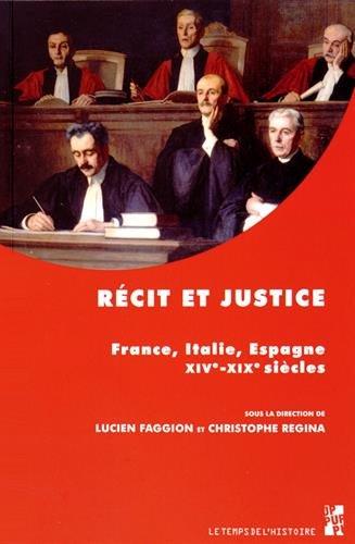 Récit et justice : France, Italie, Espagne, XIVe-XIXe siècles PDF Books