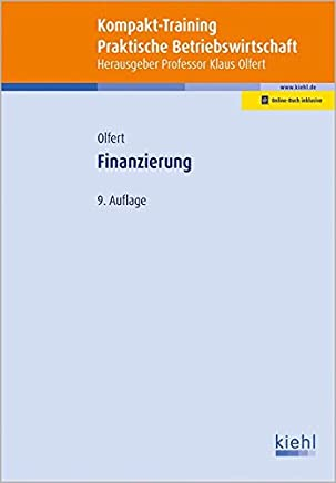 Kompakt-Training Finanzierung (Kompakt-Training Praktische Betriebswirtschaft)