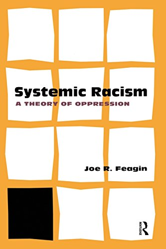 Systemic Racism: A Theory of Oppression