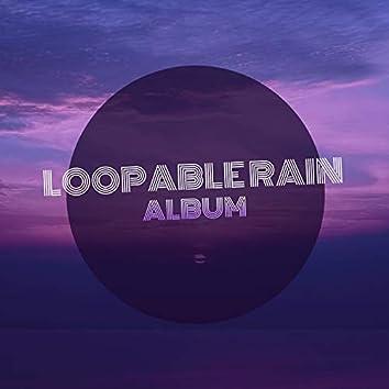 """"""" Quiet Loopable Rain & Nature Album """""""