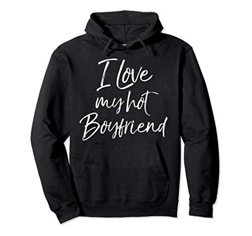 Cute Girlfriend Gift from Boyfriend I Love My Hot Boyfriend Pullover Hoodie