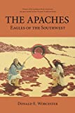 The Apaches: Eagles of the Southwest (Civilization of the American Indian)