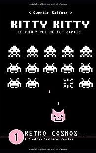 Kitty, kitty, tome 1 : Retro cosmos et autres histoires par Quentin Raffoux