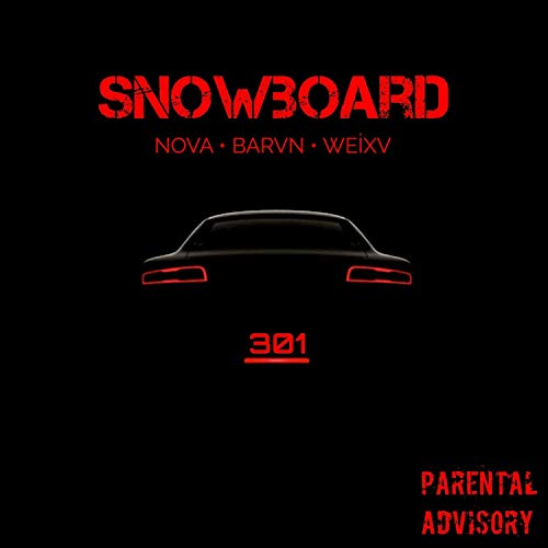 Snowboard (feat. BARVN & WEİXV) [Explicit]