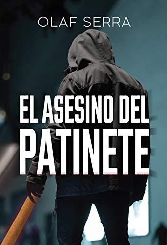 El asesino del patinete (Spanish Edition)
