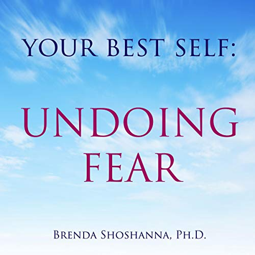 Your Best Self: Undoing Fear audiobook cover art