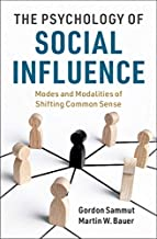The Psychology of Social Influence: Modes and Modalities of Shifting Common Sense