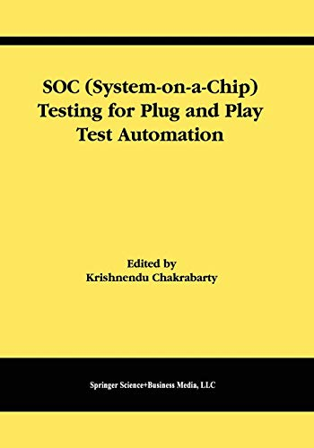 Soc (System-on-a-Chip) Testing for Plug and Play Test Automation (Frontiers in Electronic Testing (21), Band 21)