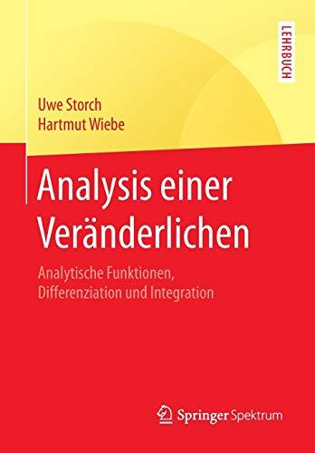 Analysis einer Veränderlichen: Analytische Funktionen, Differenziation und Integration (Springer-Lehrbuch)