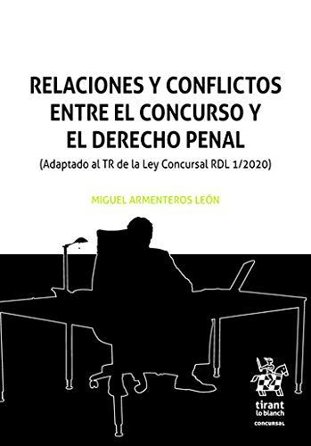 Relaciones y conflictos Entre El Concurso y El Derecho Penal (Concursal)
