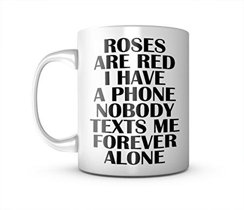 Roses Are Red Forever Alone Poem Komisch Sarcastic Keramik Tasse Kaffee Tee Becher Mug