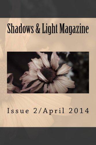 Shadows & Light Magazine-April 2014: Quarterly Anthology (English Edition)