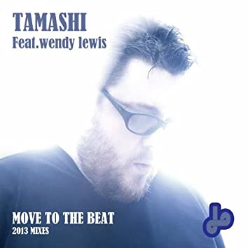 Move to the Beat (feat. Wendy Lewis) [2013 Mixes]
