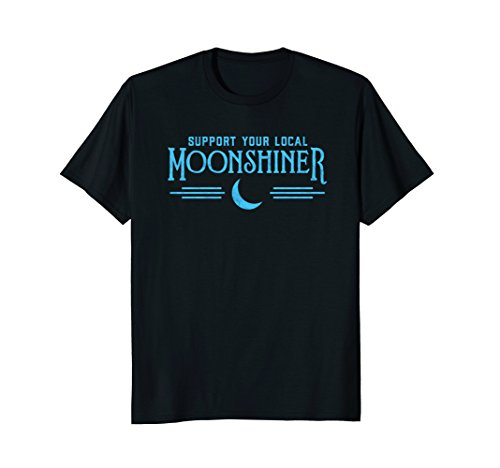 Support Your Local Moonshiner Funny Retro Moonshine Shirt