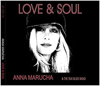 Anna Marucha / The Taxi Blues Band: Love & Soul (digipack) [CD]