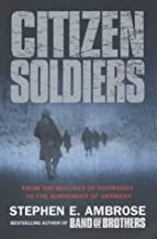 Citizen Soldiers: From The Normandy Beaches To The Surrender Of Germany by Stephen E. Ambrose (2002-09-02)