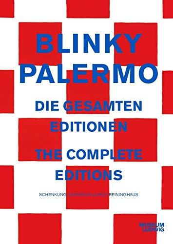 Blinky Palermo Die gesamten Editionen / The Complete Editions: Ausst. Kat. Museum Ludwig, Köln 2020
