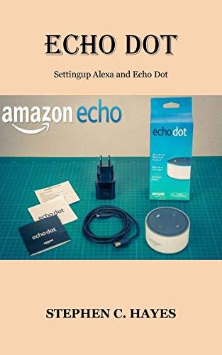 ECHO DOT: Settingup Alexa and Echo Dot (English Edition)