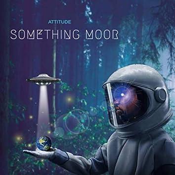 Something Moor