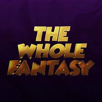 The Whole Fantasy